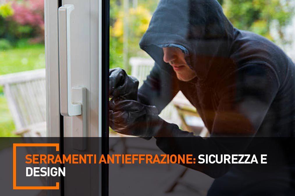 Serramenti antieffrazione sicurezza e design